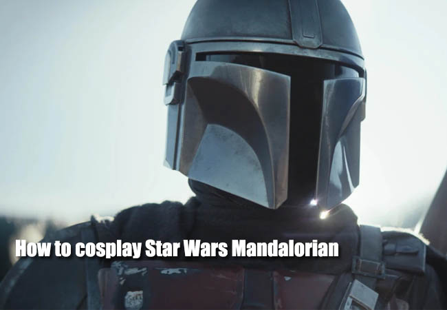 how to cosplay Star Wars Mandalorian